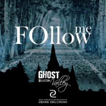 GHOST VALLEY - Follow Me