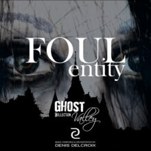 GHOST VALLEY - Foul Entity