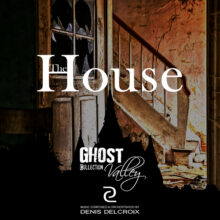 GHOST VALLEY - The House