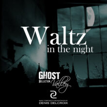 GHOST VALLEY - Waltz in The Night